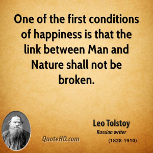 One of the first conditions of happiness is that the link between Man ...
