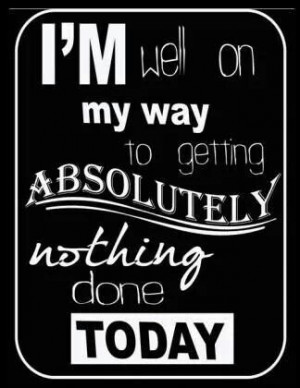 Lazy dayAbsolute, Stories, Lazy Day Quotes Funny, Fun Stuff, My Life ...