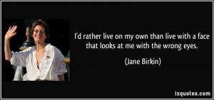 More Jane Birkin Quotes