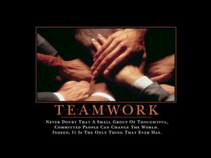 Teamwork Never Doubt That A Small Group Of Thoughtful, Committed ...