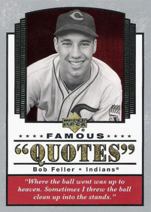 Photo Bob Feller Quotes
