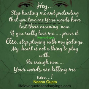 ... heart is not a thing to play with. Its enough now..Your words are