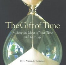 Search - The Gift of Time: Making the Most of Your Time and Your Life