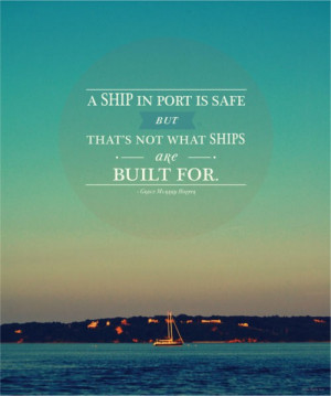 Ship in Port Quote via Pinterest (also can't find the artist, please ...