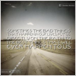 uplifting quotes, sayings, bad things, life, path