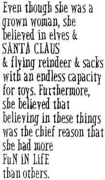 she believed in elves & Santa Claus...