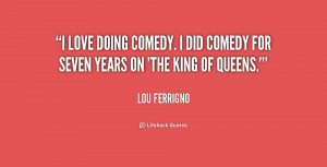 quote-Lou-Ferrigno-i-love-doing-comedy-i-did-comedy-247874.png