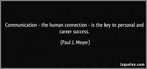 Communication - the human connection - is the key to personal and ...