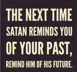 best-love-quotes-the-next-time-satan-reminds-you-of-your-past-300x280 ...