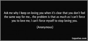 why I keep on loving you when it's clear that you don't feel the same ...