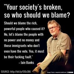 ... iainbank iain bank quotes truth polit people common sense liber blame