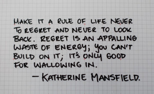 ... and remember that no regrets is a good way to have an adventurous life
