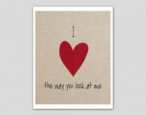 ... way you look at me print - I love you custom quote 8 x 10 art print