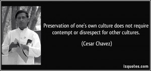 ... culture does not require contempt or disrespect for other cultures