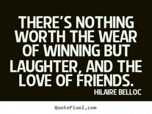 Friends And Laughter Quotes More friendship quotes