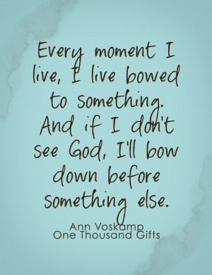 ... after reading the awesome book One Thousand Gifts by Ann Voskamp