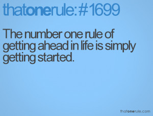 That One Rule Quotes The number one rule of getting