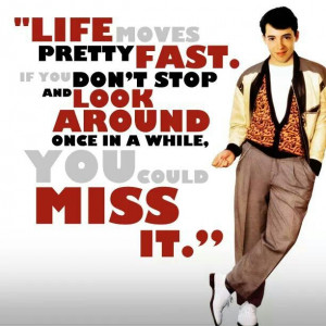 Ferris Bueller's Day Off quote