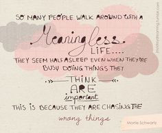 "... Quote by Morrie Schwartz, from the book ""Tuesdays with Morrie"