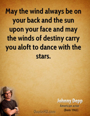 May the wind always be on your back and the sun upon your face and may ...
