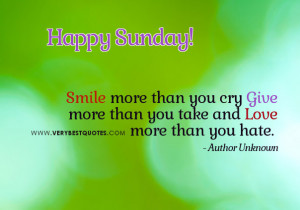 ... Give – Love – Inspirational Happy Sunday Good Morning Sayings