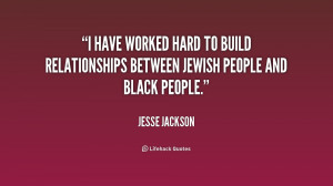 ... hard to build relationships between Jewish people and black people