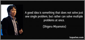 is something that does not solve just one single problem, but rather ...