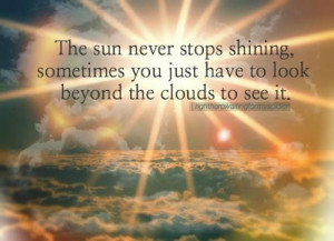 Uplifting quotes sayings the sun shining