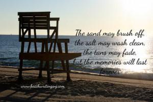 Beach Quote Photo Sand Salt Tan Memories last Forever Life Guard 5x7