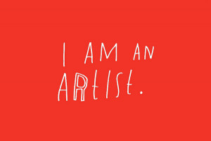 On Owning It: I Am An Artist
