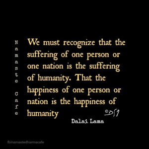 We must recognize..'' #quote Dalai Lama ''suffering one person..'' # ...