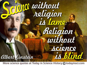 "Albert Einstein quote ""Science without religion is lame; religion ..."
