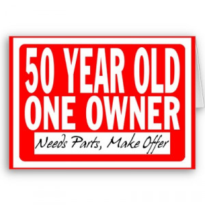 50 Year Old Quotes http://briggsplanet.com/photographydhi/funny ...