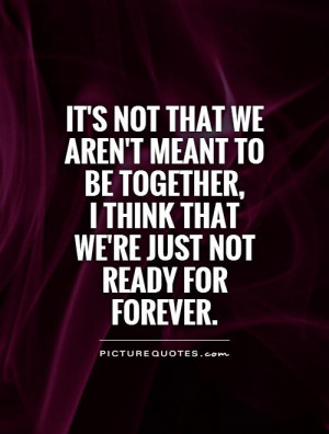 Meant to Be Together Quotes