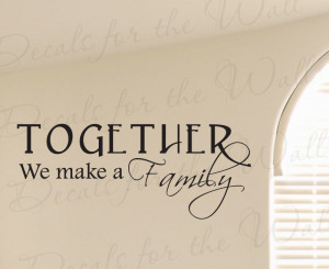 Together we Make a Family Love Wall Sticker Quote