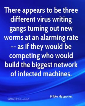 Mikko Hypponen - There appears to be three different virus writing ...