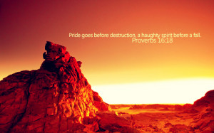 pride goes before destruction a haughty spirit before a fall proverbs ...