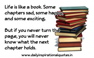 ... .Some Chapters sad,some happy,and some exciting ~ Inspirational Quote