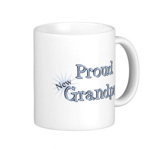 Proud New Grandpa Coffee Mugs
