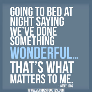 going to bed at night..- STEVE JOBS quotes