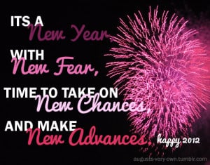 New Year, with new fear, time to take on new chances and make new ...
