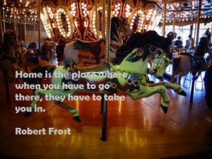 Robert frost, quotes, sayings, about home