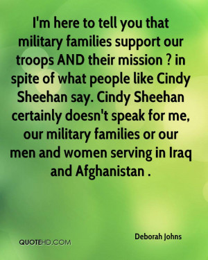 here to tell you that military families support our troops AND ...