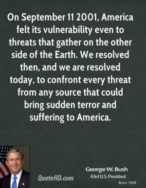 On September 11 2001, America felt its vulnerability even to threats ...