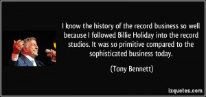 know the history of the record business so well because I followed ...