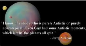 Jerry Newport's famous autism quote.