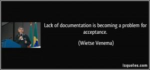 Lack of documentation is becoming a problem for acceptance. - Wietse ...