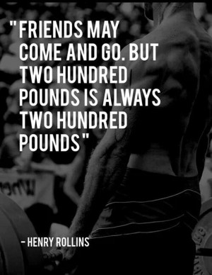 Friends may come and go. But two hundred pounds is always two hundred ...