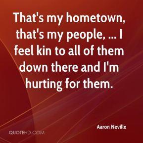 Aaron Neville - That's my hometown, that's my people, ... I feel kin ...