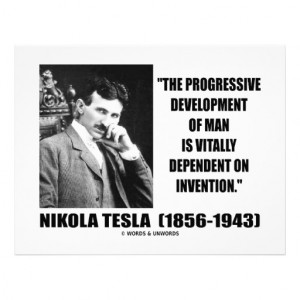 Nikola Tesla Progressive Development Of Man Quote Customized ...